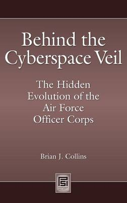 Behind the Cyberspace Veil: The Hidden Evolution of the Air Force Officer Corps