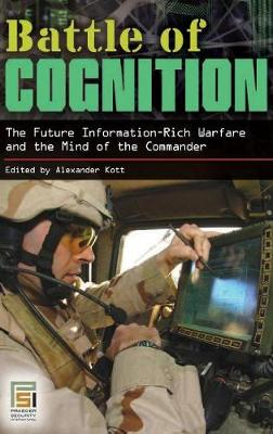 Battle of Cognition: The Future Information-Rich Warfare and the Mind of the Commander