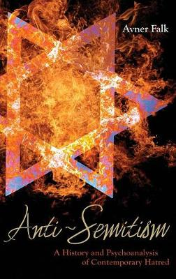 Anti-Semitism: A History and Psychoanalysis of Contemporary Hatred