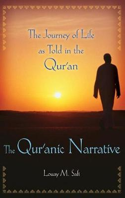 The Qur'anic Narrative: The Journey of Life as Told in the Qur'an
