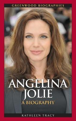 Angelina Jolie: A Biography