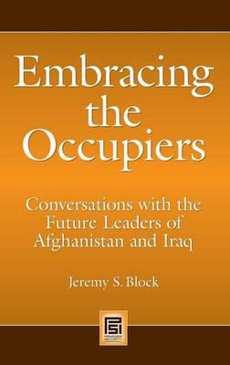 Embracing the Occupiers: Conversations with the Future Leaders of Afghanistan and Iraq