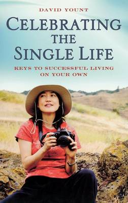 Celebrating the Single Life: Keys to Successful Living on Your Own