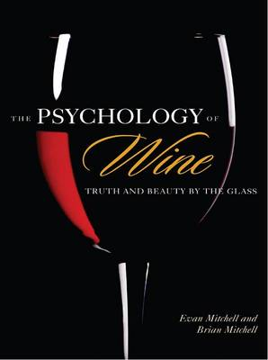The Psychology of Wine: Truth and Beauty by the Glass