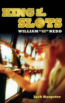 """King of the Slots: William """"Si"""" Redd"""