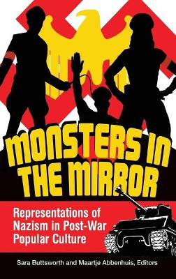 Monsters in the Mirror: Representations of Nazism in Post-War Popular Culture