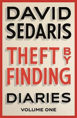 Theft by Finding: Diaries: Volume One: Volume 1