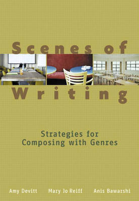 Scenes of Writing: Strategies for Composing with Genres
