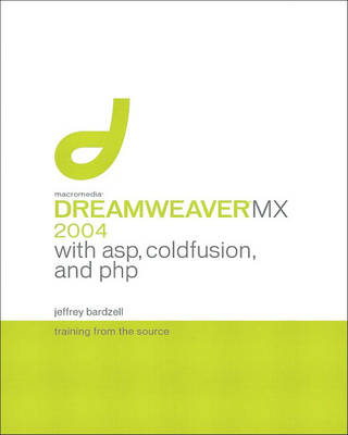 Macromedia Dreamweaver MX 2004 with ASP, ColdFusion, and PHP: Training from the Source