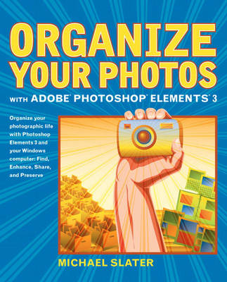 Organize Your Photos with Adobe Photoshop Elements 3