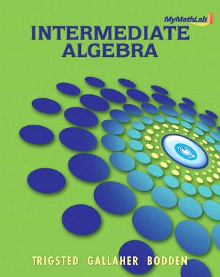 MyLab Math for Trigsted/Gallaher/Bodden Intermediate Algebra -- Access Card