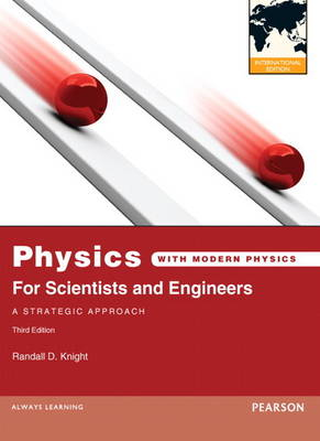 Physics for Scientists and Engineers: A Strategic Approach with Modern Physics: International Edition