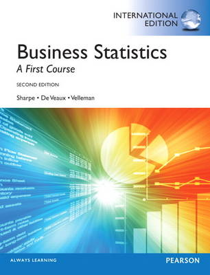 Business Statistics: A First Course: International Edition