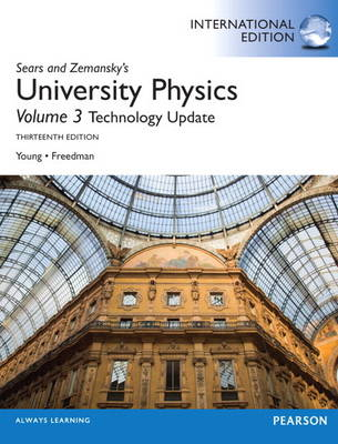 University Physics with Modern Physics Technology Update, Volume 3 (Chs. 37-44): International Edition