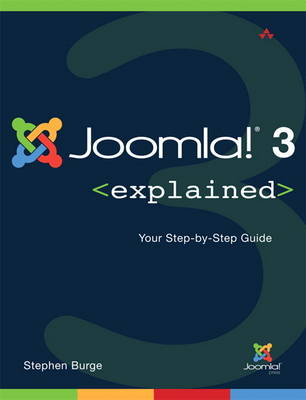 Joomla! (R) 3 Explained: Your Step-by-Step Guide
