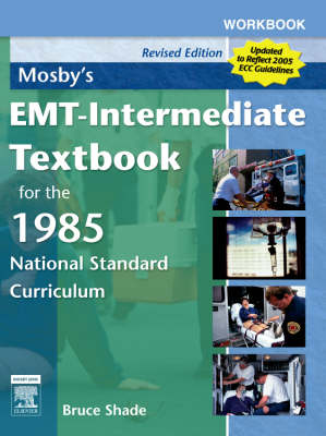 Workbook for Mosby's EMT - Intermediate Textbook for the 1985 National Standard Curriculum: with 2005 ECC Guidelines
