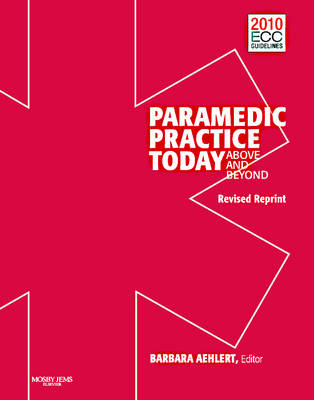 Paramedic Practice Today:  Above And Beyond: Volume 1