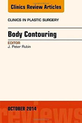 Body Contouring, An Issue of Clinics in Plastic Surgery