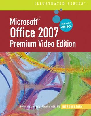 Microsoft (R) Office 2007 Illustrated: Introductory Premium Video Edition