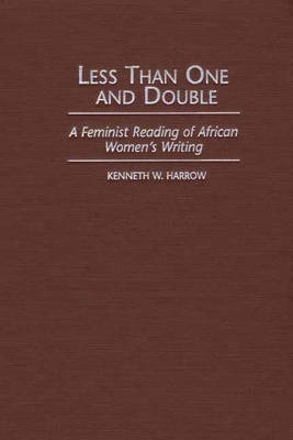 Less Than One and Double: A Feminist Reading of African Women's Writing