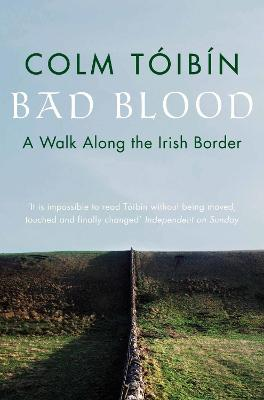 Bad Blood: A Walk Along the Irish Border