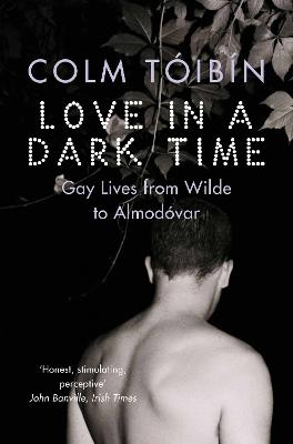 Love in a Dark Time: Gay Lives from...