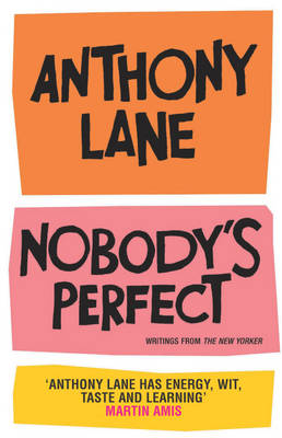 Nobody's Perfect: The Reviews of Anthony Lane Esquire