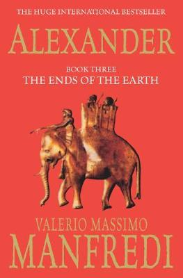 Alexander: The Ends of the Earth: v. 3: Ends of the Earth