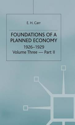 A History of Soviet Russia: Foundations of a Planned Economy 1926-29: Section 3, v. 3, Pt. 2