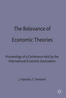 The Relevance of Economic Theories: Proceedings of a Conference held by the International Economic Association