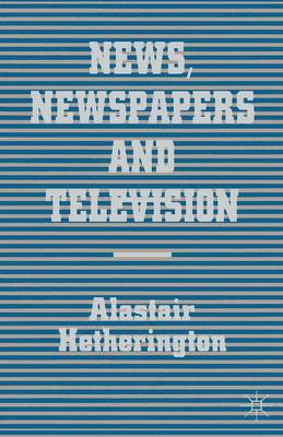 News, Newspapers and Television