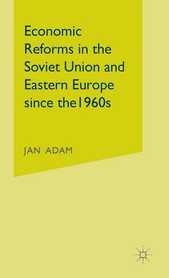 Economic Reforms in the Soviet Union and Eastern Europe since the 1960s