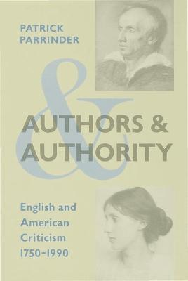Authors and Authority: English and American Criticism 1750-1990