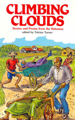 Climbing Clouds: Stories and Poems from the Bahamas