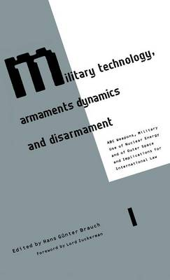 Military Technology, Armaments Dynamics and Disarmament: ABC Weapons, Military Use of Nuclear Energy and of Outer Space, and Implications for International Law