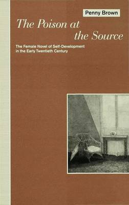 The Poison at the Source: The Female Novel of Self-Development in the Early Twentieth Century
