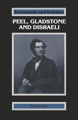 Peel, Gladstone and Disraeli