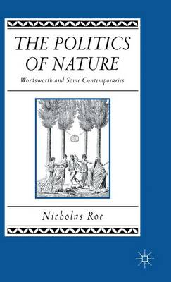 The Politics of Nature: Wordsworth and Some Contemporaries