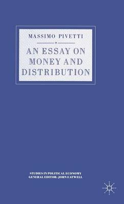An Essay on Money and Distribution