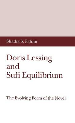 Doris Lessing and Sufi Equilibrium: The Evolving Form of the Novel