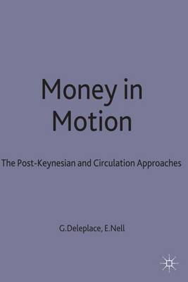 Money in Motion: The Post-Keynesian and Circulation Approaches