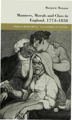 Manners, Morals and Class in England, 1774-1858