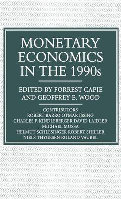 Monetary Economics in the 1990s: The Henry Thornton Lectures, Numbers 9-17