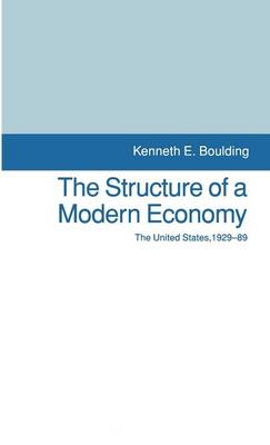The Structure of a Modern Economy: United States, 1929-89