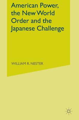 American Power, the New World Order and the Japanese Challenge