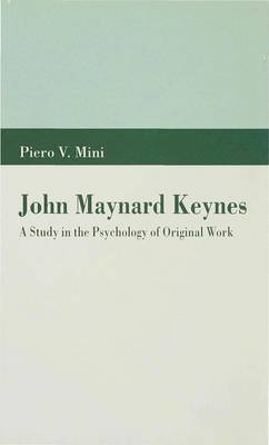 John Maynard Keynes: A Study in the Psychology of Original Work