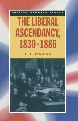 The Liberal Ascendancy, 1830-1886