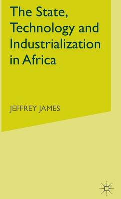 The State, Technology and Industrialization in Africa
