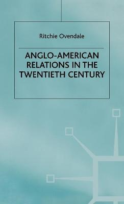 Anglo-American Relations in the Twentieth Century