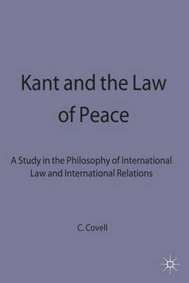 Kant and the Law of Peace: A Study in the Philosophy of International Law and International Relations